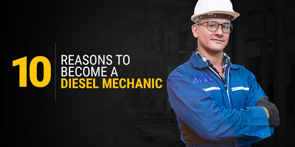 10 Reasons to Become a Diesel Mechanic